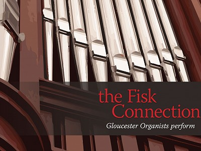 'The Fisk Connection,' Gloucester Organists perform