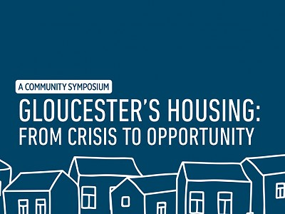 Symposium: Gloucester Housing — From Crisis to Opportunity