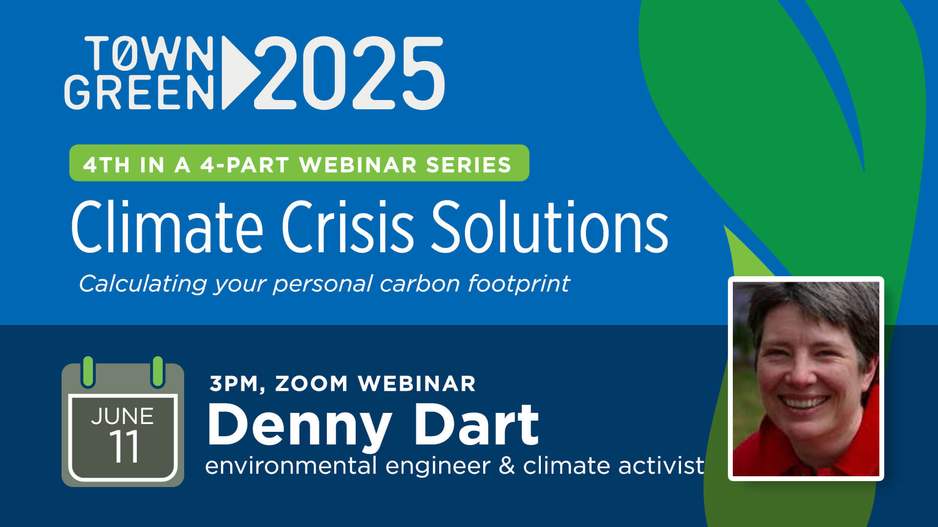 TownGreen2025 Climate Crisis Solutions: Denny Dart